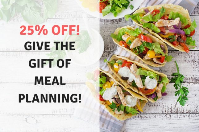 Give the Gift of Meal Planning! 25% OFF Gift Subsc...